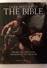 Dark History of the Bible (Michael Kerrigan)