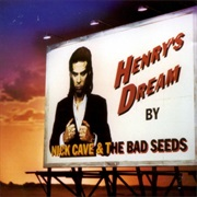 Nick Cave and the Bad Seeds - By Henry's Dream