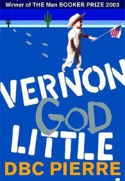 Vernon God Little (D.B.C. Pierre)