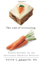 The End of Overeating: Taking Control of the Insatiable American Appetite (David A. Kessler)