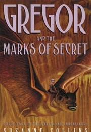 Gregor and the Marks of Secret (Suzanne Collins)
