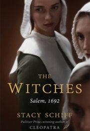 The Witches: Salem, 1692 (Stacy Schiff)