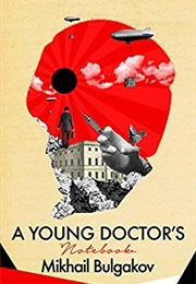 The Young Doctors Notebook (Mikhail Bulgakov)