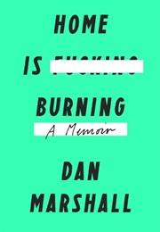 Home Is Burning (Dan Marshall)