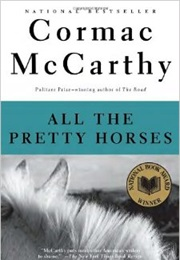 All the Pretty Horses (Cormac McCarthy)