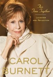 This Time Together: Laughter and Reflection (Carol Burnett)