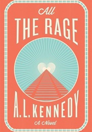 All the Rage (A.L. Kennedy)