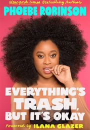 Everything's Trash, but It's Okay (Phoebe Robinson)