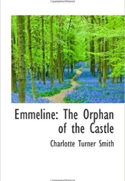 Emmeline, or the Orphan of the Castle (Charlotte Smith)