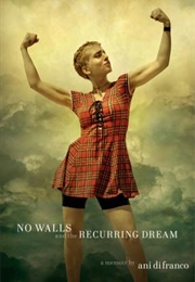No Walls and the Recurring Dream (Ani Difranco)