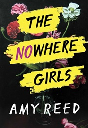 The Nowhere Girls (Amy Reed)