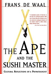 The Ape and the Sushi Master (Frans De Waal)