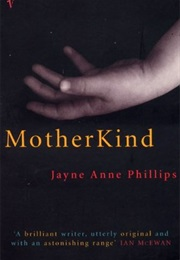 Motherkind (Jayne Anne Phillips)
