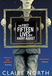 The First Fifteen Lives of Harry August (Claire North)