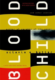 Bloodchild and Other Stories (Octavia Butler)