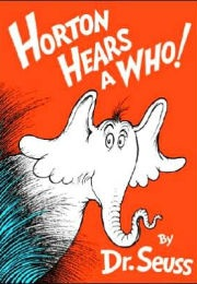 Horton Hears a Who! (Dr. Seuss)