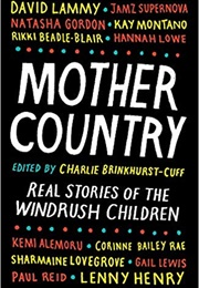 Mother Country: Real Stories of the Windrush Children (Charlie Brinkhurst-Cuff)