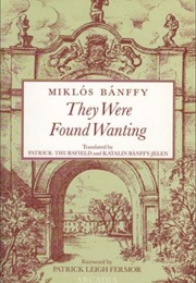 They Were Found Wanting (Miklos Banffy)