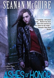 Ashes of Honor (Seanan McGuire)