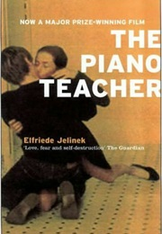 The Piano Teacher (Elfriede Jelinek)