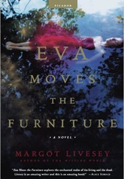 Eva Moves the Furniture (Margot Livesey)