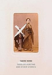 Toddler Hunting: And Other Stories (Taeko Kono)