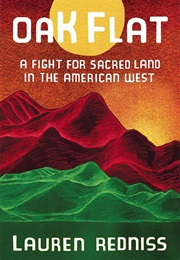 Oak Flat: A Fight for Sacred Land in the American West (Lauren Redniss)