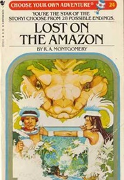 Lost on the Amazon (Choose Your Own Adventure) (R.A. Montgomery)