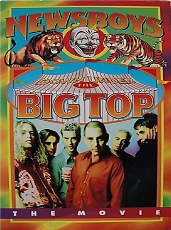 Newsboys: Down Under the Big Top (1996)
