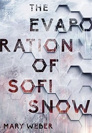 The Evaporation of Sofi Snow (Mary Weber)