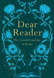 Dear Reader: The Comfort and Joy of Books (Cathy Rentzenbrink)