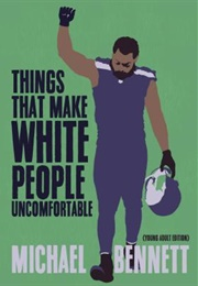 Things That Make White People Uncomfortable (Michael Bennett)
