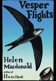 Vesper Flights (Helen MacDonald)