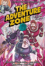 The Adventure Zone: The Crystal Kingdom (The Mcelroy Family & Carey Pietsch)