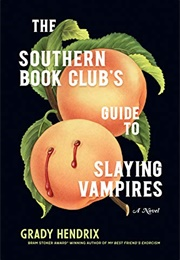 The Southern Book Club's Guide to Slaying Vampires (Grady Hendrix)