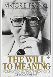 The Will to Meaning (Viktor E. Frankl)