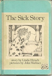 The Sick Story (Linda Hirsch)