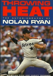 Throwing Heat (Nolan Ryan)