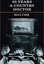 50 Years a Country Doctor (Hull Cook)