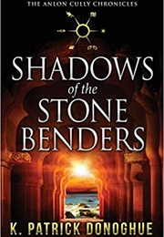 Shadows of the Stone Benders (K. Patrick Donoghue)