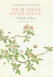 The Blossom on the Bough: A Book of Trees (Anne Ophelia Dowden)