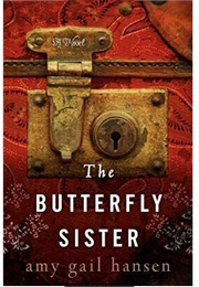 The Butterfly Sister (Amy Gail Hansen)