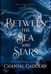 Between the Sea and Stars (Chantal Gadoury)