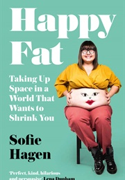 Happy Fat (Sofie Hagen)
