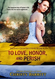 To Love Honor and Perish (Christy Barritt)