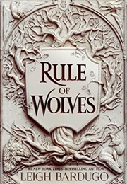 Rule of Wolves (Leigh Bardugo)