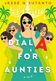 Dial a for Aunties (Jesse Q. Sutanto)