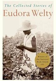 The Collected Stories of Eudora Welty (Eudora Welty)