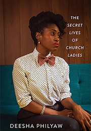 The Secret Lives of Church Ladies (Deesha Philyaw)