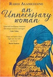 An Unnecessary Woman (Rabih Alameddine)
